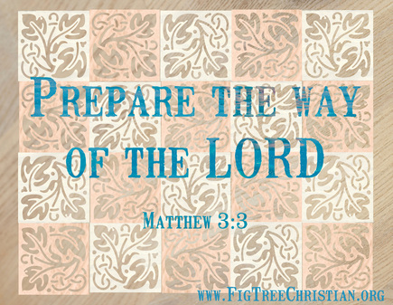 Prepare the way of the LORD- Matthew 3:3